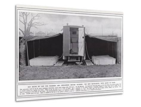 Hot Baths by Car for Wounded and Unwounded British Soldiers--Metal Print