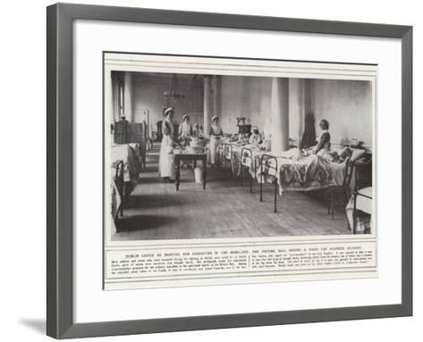 Dublin Castle as Hospital for Casualties in the Rebellion--Framed Art Print