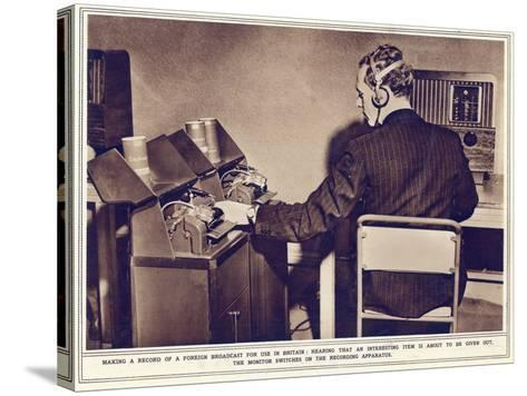 Making a Record of a Foreign Broadcast for Use in Britain--Stretched Canvas Print