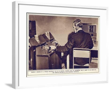Making a Record of a Foreign Broadcast for Use in Britain--Framed Art Print