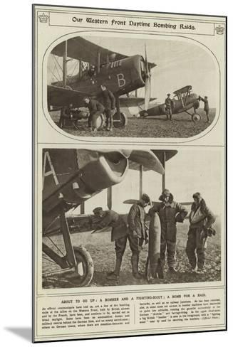 Our Western Front Daytime Bombing Raids--Mounted Photographic Print