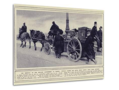 The Removal of the Belgian Government to France--Metal Print