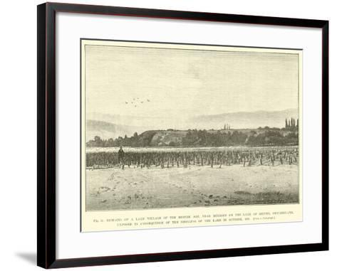 Remains of a Lake Village of the Bronze Age--Framed Art Print