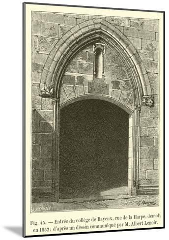 Entree Du College De Bayeux--Mounted Giclee Print