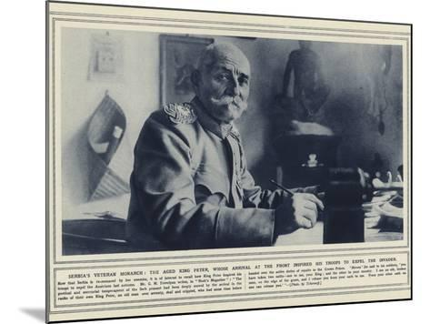 Serbia's Veteran Monarch--Mounted Photographic Print