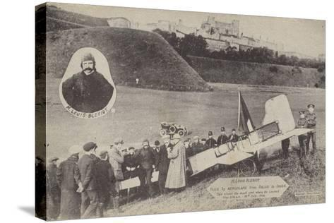 Louis Bleriot with His Aircraft at Dover after Flying across the English Channel, 15 July 1909--Stretched Canvas Print