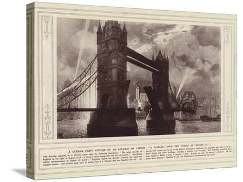 A German Fancy Picture of an Air-Raid on London, a Zeppelin over the Tower on 17 August--Stretched Canvas Print