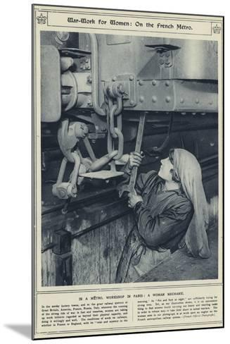 War-Work for Women, on the French Metro, in a Metro, Workshop in Paris, a Woman Mechanic--Mounted Photographic Print