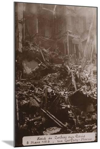 Aftermath of a Raid by German Gotha Bombers, Rue Geoffroy Marie, Paris , World War I, 8 March 1918--Mounted Photographic Print