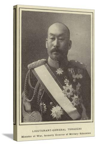 Lieutenant-General Terauchi, Minister of War, Formerly Director of Military Education--Stretched Canvas Print