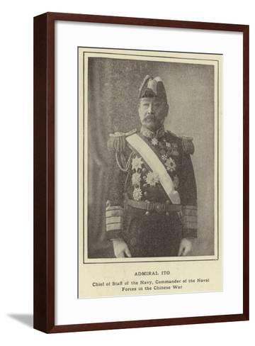 Admiral Ito, Chief of Staff of the Navy, Commander of the Naval Forces in the Chinese War--Framed Art Print