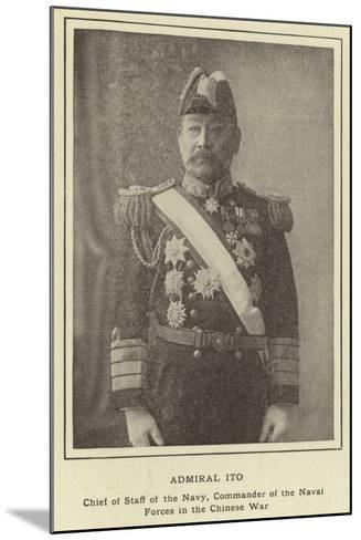 Admiral Ito, Chief of Staff of the Navy, Commander of the Naval Forces in the Chinese War--Mounted Photographic Print