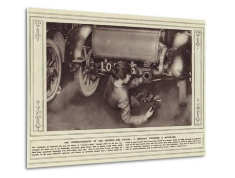 The Women-Workers of the Present, and Future, a Mechanic Repairing a Motor-Car--Metal Print