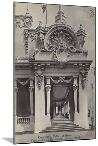 Colonnade, Palace of Music, Franco-British Exhibition, White City, London, 1908--Mounted Photographic Print