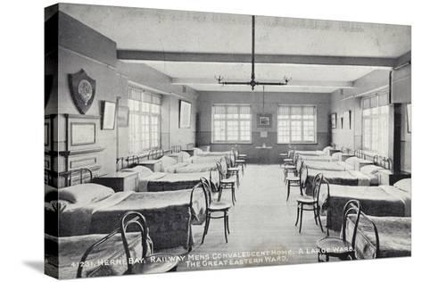 Herne Bay, Railway Mens Convalescent Home, a Large Ward, the Great Eastern Ward--Stretched Canvas Print