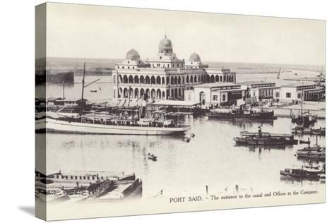 Entrance to the Suez Canal and Offices of the Suez Canal Company, Port Said, Egypt--Stretched Canvas Print