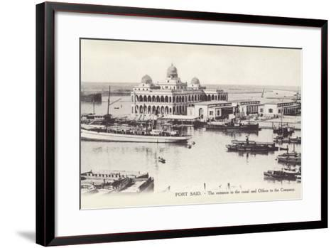 Entrance to the Suez Canal and Offices of the Suez Canal Company, Port Said, Egypt--Framed Art Print