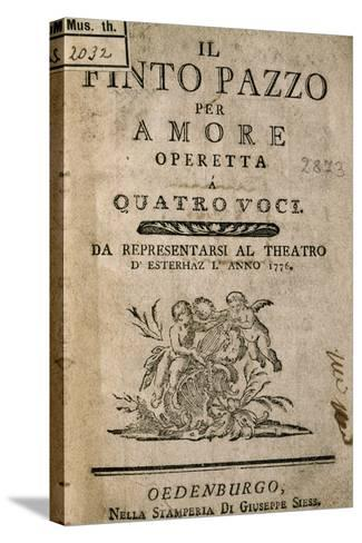Title Page of Il Finto Pazzo Per Amore, Operetta by Carl Ditters Von Dittersdorf--Stretched Canvas Print