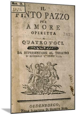 Title Page of Il Finto Pazzo Per Amore, Operetta by Carl Ditters Von Dittersdorf--Mounted Giclee Print