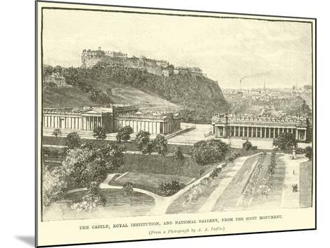 The Castle, Royal Institution, and National Gallery, from the Scott Monument--Mounted Giclee Print