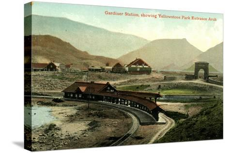 Gardiner Station, Showing Yellowstone Park Entrance Arch, Yellowstone, Montana, C.1900-30--Stretched Canvas Print