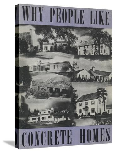 Why People Like Concrete Homes', Advertisement for the Portland Cement Association, C.1939--Stretched Canvas Print