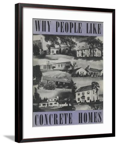 Why People Like Concrete Homes', Advertisement for the Portland Cement Association, C.1939--Framed Art Print