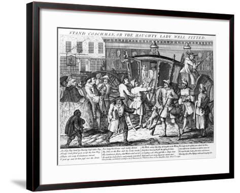 Stand Coachman or the Haughty Lady Well Fitted, Published by J. Wakelin, 1750--Framed Art Print