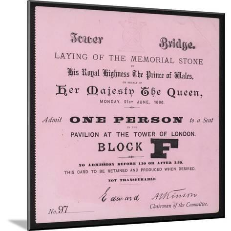 Ticket for the Laying of the Memorial Stone at Tower Bridge, London, 21 June 1886--Mounted Giclee Print
