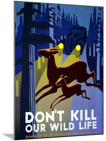"""""""Don't Kill Our Wildlife"""" , Department of the Interior, National Park Service, Washington. 1939--Mounted Giclee Print"""