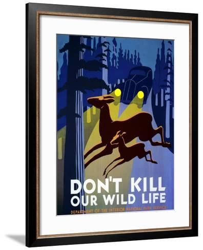 """""""Don't Kill Our Wildlife"""" , Department of the Interior, National Park Service, Washington. 1939--Framed Art Print"""