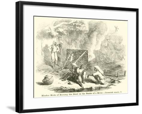 Hindoo Mode of Burning the Dead on the Banks of a River, Jeremiah--Framed Art Print