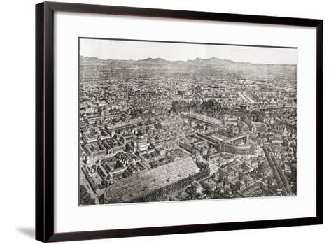 A General View of Rome, Italy as it Would Have Appeared in the Time of Aurelian--Framed Art Print