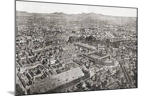 A General View of Rome, Italy as it Would Have Appeared in the Time of Aurelian--Mounted Giclee Print