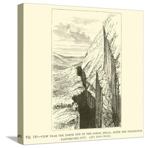 View Near the North End of the Gorge, Bella, after the Neapolitan Earthquake, 1857--Stretched Canvas Print