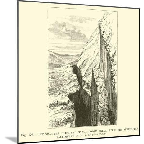 View Near the North End of the Gorge, Bella, after the Neapolitan Earthquake, 1857--Mounted Giclee Print
