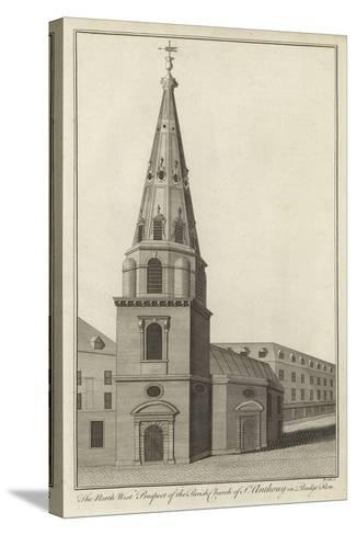 The North West Prospect of the Parish Church of St Anthony in Budge Row, London--Stretched Canvas Print