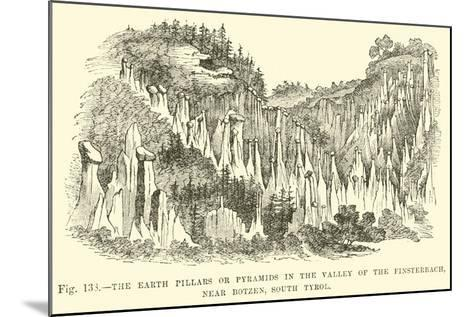 The Earth Pillars or Pyramids in the Valley of the Finsterbach, Near Botzen, South Tyrol--Mounted Giclee Print
