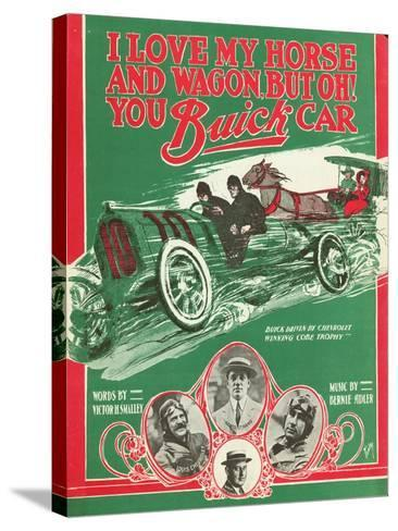 Front Cover of the Score of 'I Love My Horse and Wagon, But Oh! You Buick Car', 1909--Stretched Canvas Print
