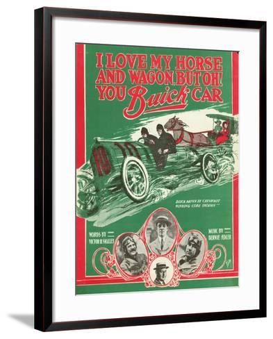 Front Cover of the Score of 'I Love My Horse and Wagon, But Oh! You Buick Car', 1909--Framed Art Print