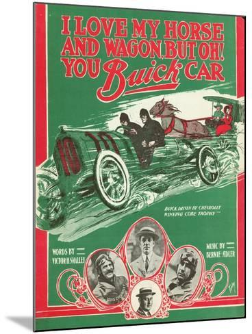 Front Cover of the Score of 'I Love My Horse and Wagon, But Oh! You Buick Car', 1909--Mounted Giclee Print