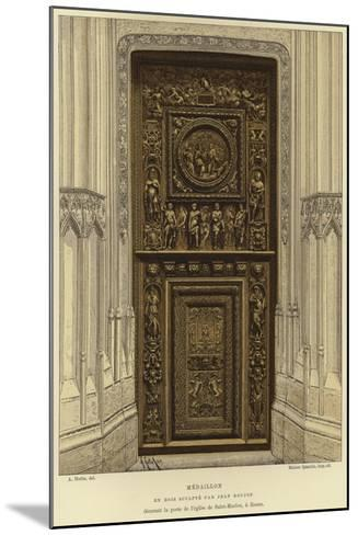 Medallion in Wood Carved by Jean Goujon in the Door of the Church of Saint-Maclou, Rouen--Mounted Giclee Print