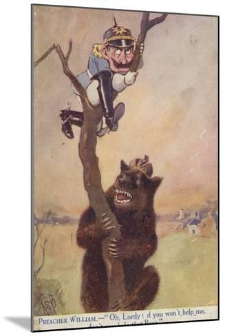 Ww1 Cartoon Propaganda Postcard of Kaiser Wilhelm II Chased Up a Tree by a Bear Symbolising Russia--Mounted Giclee Print