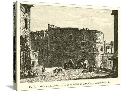Vue Du Petit Chatelet, Prise Au Petit-Pont, En 1780; D'Apres Une Gravure De Nee--Stretched Canvas Print