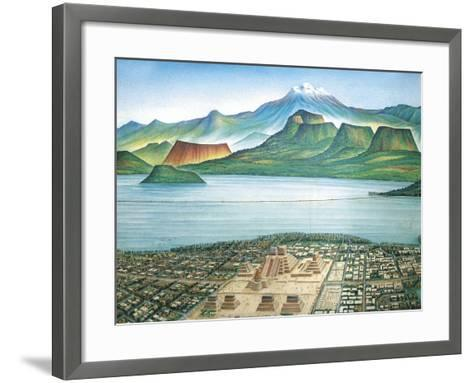 Historic View of Tenochtitlan, Ancient Capital of the Aztec Empire, and the Valley of Mexico--Framed Art Print