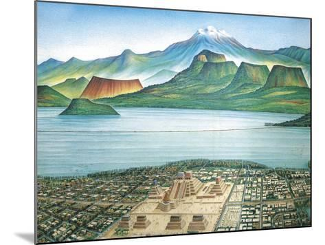 Historic View of Tenochtitlan, Ancient Capital of the Aztec Empire, and the Valley of Mexico--Mounted Giclee Print
