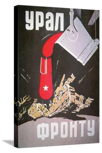 Soviet Poster Demonstrating How Increased War Production Will Crush the Germans, 1940S--Stretched Canvas Print