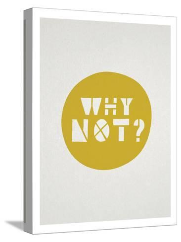 Why Not Affirmation Dot--Stretched Canvas Print