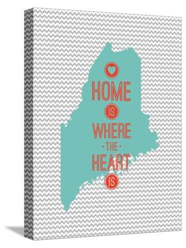 Home Is Where The Heart Is - Maine--Stretched Canvas Print