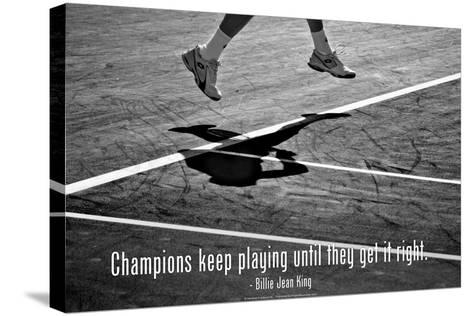 Billie Jean King Champions Quote--Stretched Canvas Print
